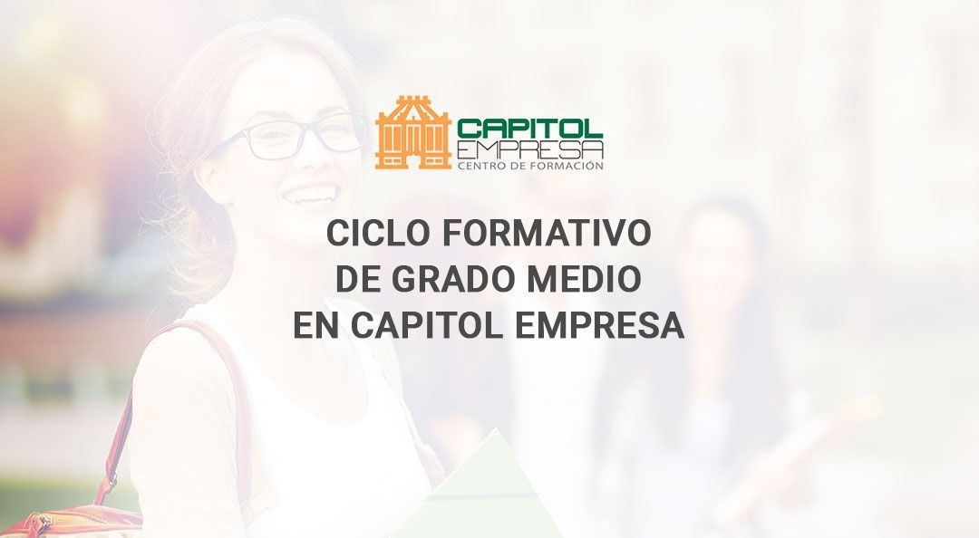 Estudia Cf De Grado Medio En Capitol Empresa Capitol Empresas